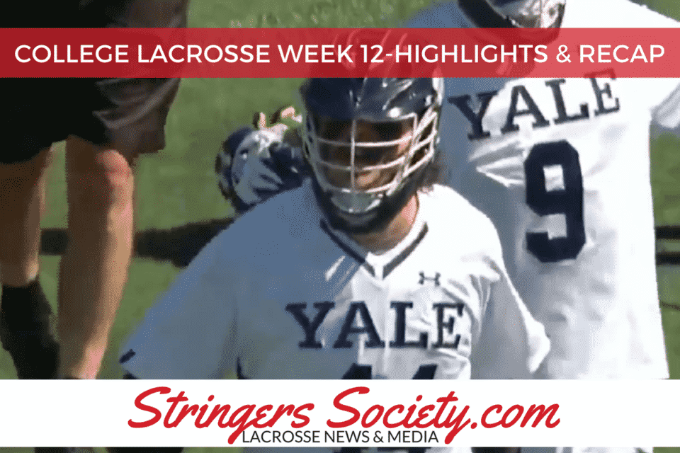college lacrosse week twelve highlights recap