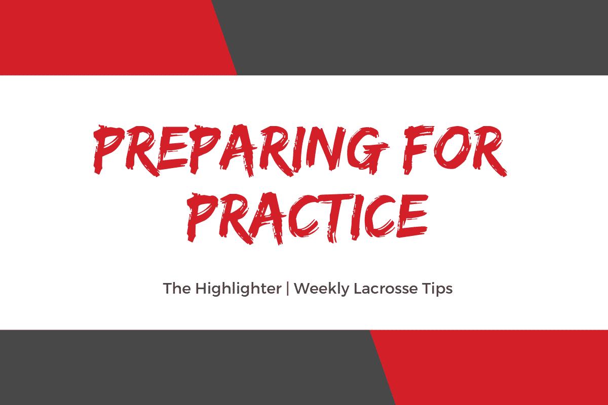 pre practice lacrosse tips