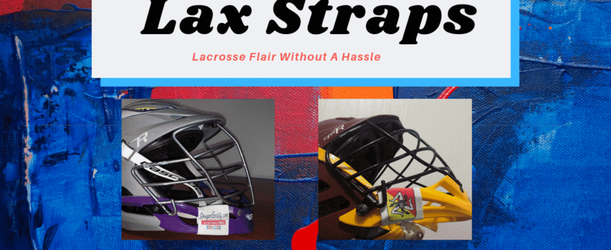 Lax Straps: Lacrosse Flair Without A Hassle