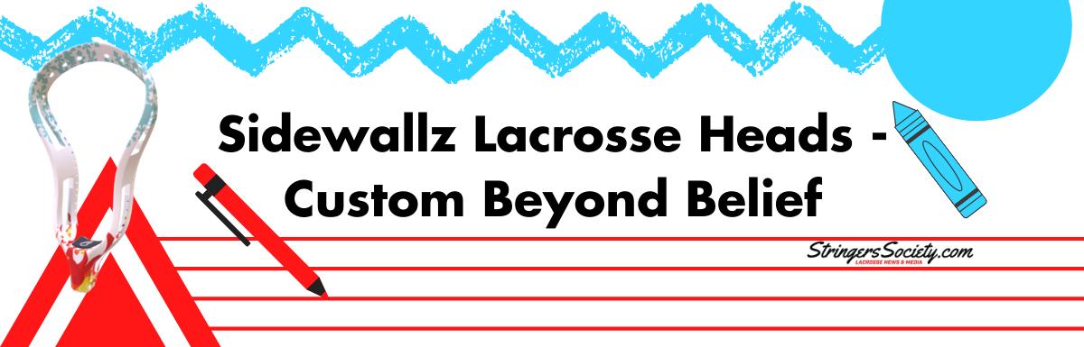 sidewallz lacrosse heads – custom beyond belief