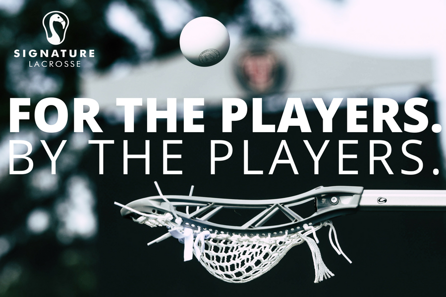 Signature Lacrosse | for the players