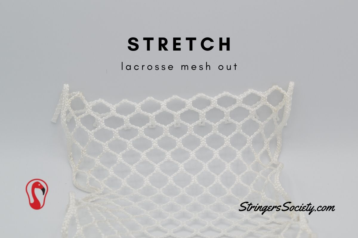 stretch lacrosse mesh out