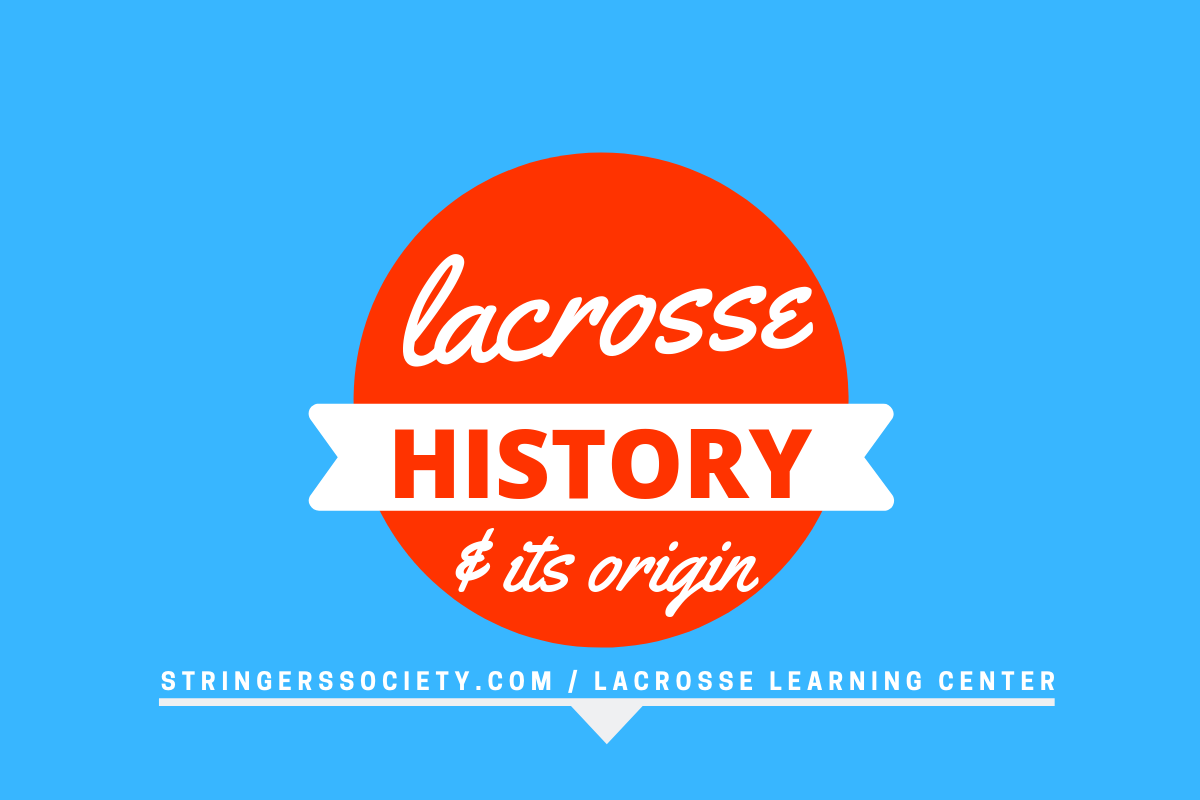 lacrosse history lacrosse learning center | Lacrosse News and Media