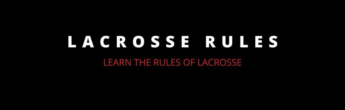 lacrosse rules lacrosse learning center