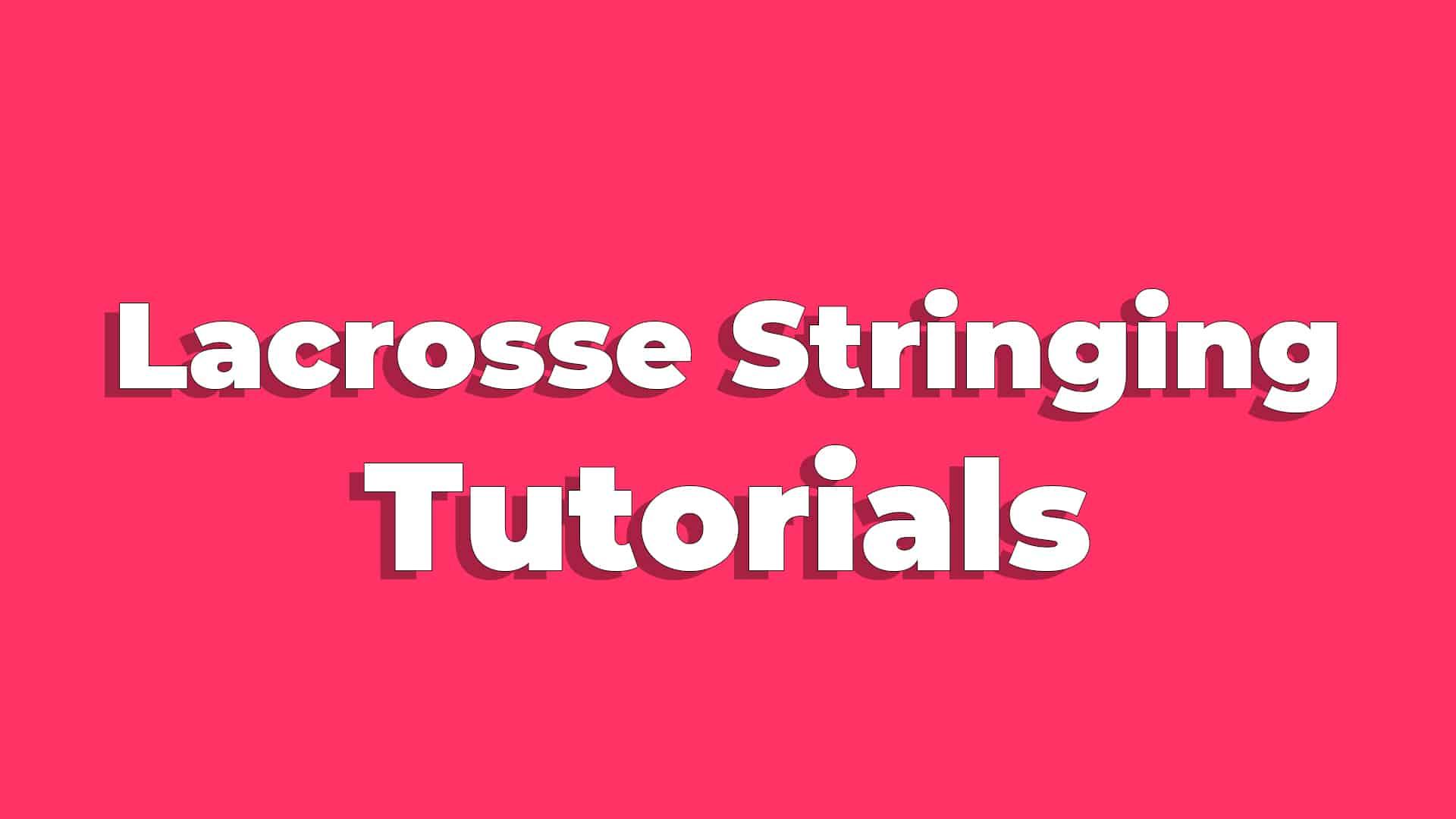 lacrosse stringing tutorials