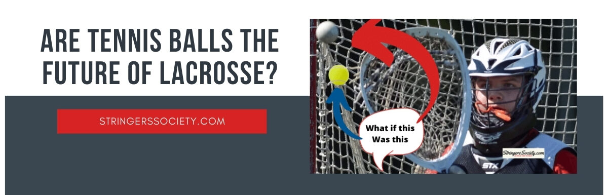 should lacrosse switch to tennis balls?