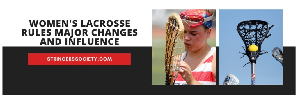 women's lacrosse rules major changes and influence